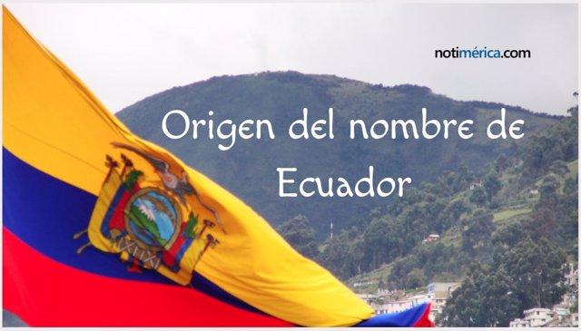 El origen del nombre de Ecuador