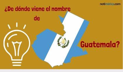 ¿Por qué Guatemala se llama Guatemala?