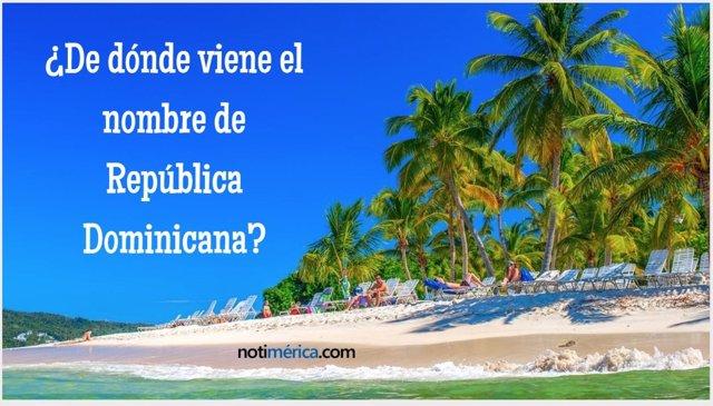 Origen del nombre de República Dominicana