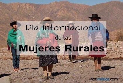 15 de octubre: Día Internacional de las Mujeres Rurales, ¿por qué se celebra hoy esta efeméride?