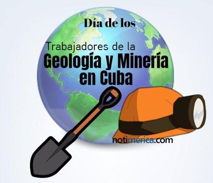 24 de octubre: Día de los Trabajadores de la Geología y la Minería en Cuba, ¿cual es el motivo de esta efeméride?