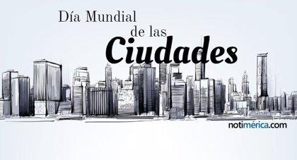 31 de octubre: Día Mundial de las Ciudades, ¿qué motivó la elección de este día?