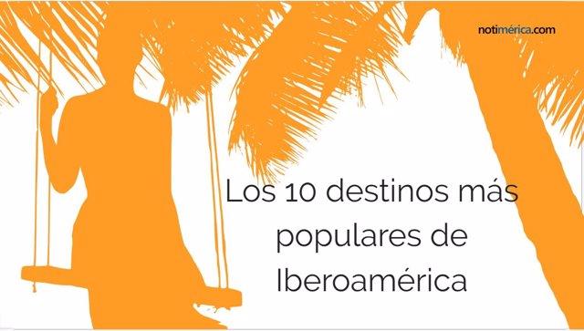 Los 10 destinos más populares de Iberoamérica