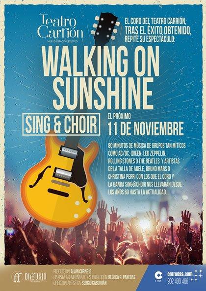 El Teatro Carrión presenta el domingo el espectáculo 'Walking on sunshine', de la mano de 'Sing & Choir'