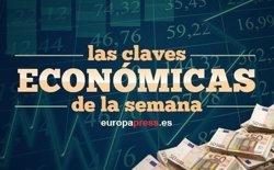 LAS CLAVES ECONOMICAS DE LA SEMANA
