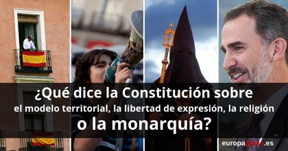 ¿Qué dice la Constitución sobre el modelo territorial, la libertad de expresión, la religión o la monarquía?