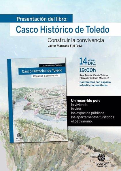 Este viernes se presenta en Toledo un libro con propuestas para mejorar la calidad de vida en el Casco