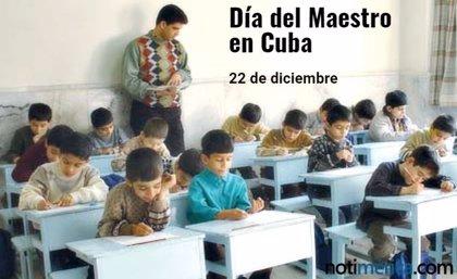 ¿Por qué el 22 de diciembre se celebra el Día del Maestro en Cuba?