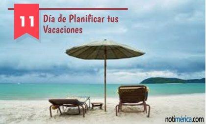 11 de enero: Día de Planificar tus Vacaciones, los mejores consejos para hacerlo