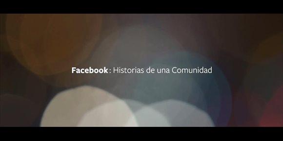 3. Facebook presenta su corto 'Historias de una comunidad', que da voz a las experiencias de sus usuarios en España