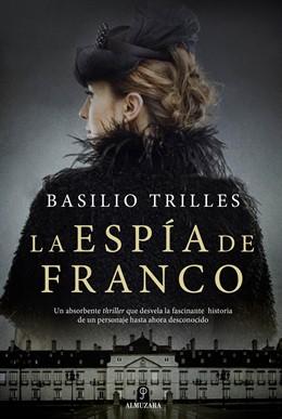 Basilio Trilles publica 'La espía de Franco'