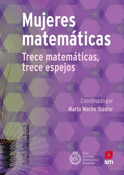 """SM publica """"Mujeres matemáticas. Trece matemáticas, trece espejos"""" para visibilizar a pioneras en este campo"""