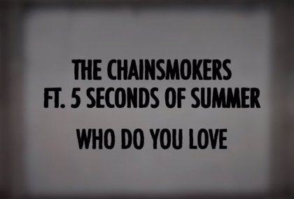 The Chainsmokers estrenan su grandilocuente colaboración con 5 Seconds of Summer: Who do you love