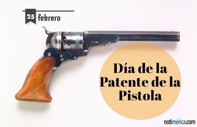 25 De Febrero: Día De La Patente De La Pistola