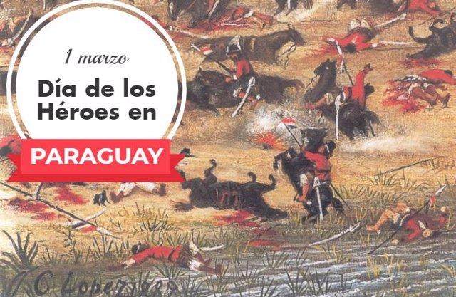 1 De Marzo: Día De Los Héroes En Paraguay, ¿Por Qué Se Conmemora Esta Efeméride?