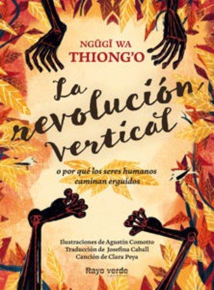 Rayo verde editará en asturiano 'La revolución vertical', el cuento más traducido de las letras africanas