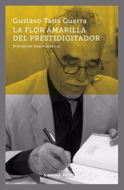 """Tatis Guerra publica 'La flor amarilla del prestidigitador': """"García Márquez sabía que todo populismo es negativo"""""""