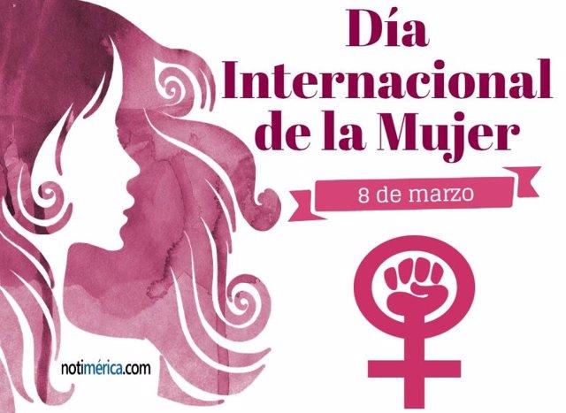 8 De Marzo: Día Internacional De La Mujer, ¿Por Qué Es Tan Importante Esta Fecha