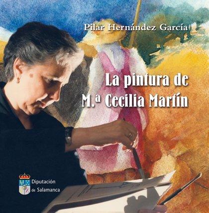 La Diputación de Salamanca reedita el libro 'La pintura de María Cecilia Martín'