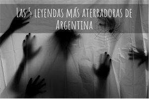 Las 5 leyendas más aterradoras de Argentina
