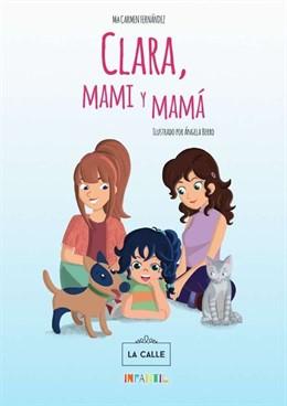 COMUNICADO: Madres sí hay más que una. El cuento que tenía que contarse, 'Clara,
