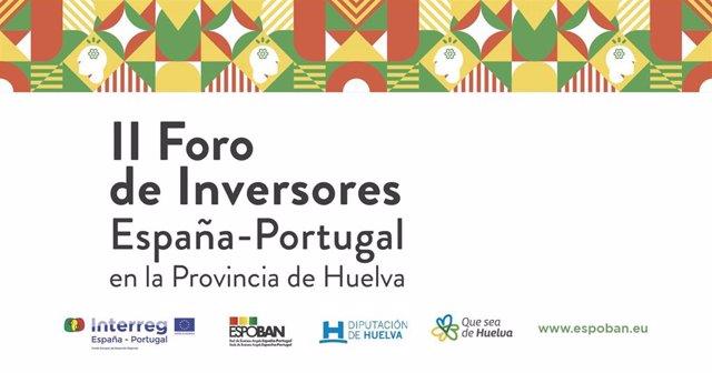Huelva.- Diputación promueve el II Foro de Inversores España-Portugal en el marc
