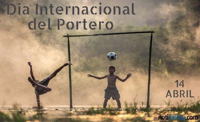 14 De Abril: Día Internacional Del Portero, ¿Por Qué Se Celebra Esta Efeméride?
