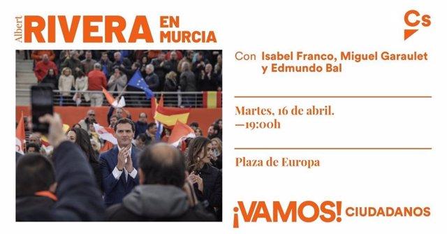 28A.- Albert Rivera Adelanta Al Martes Su Cita En Murcia
