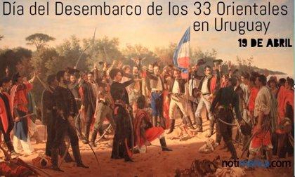 19 de abril: Día del Desembarco de los 33 Orientales en Uruguay, ¿qué se celebra este día?
