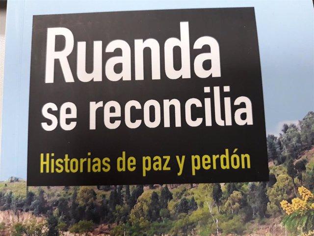 Profesores de Comillas rescatan en un libro historias de perdón 25 años después del genocidio en Ruanda