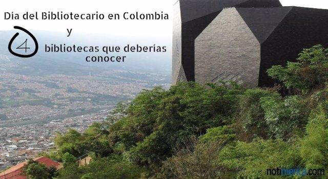 23 De Abril: Día Del Bibliotecario En Colombia Y 4 Bibliotecas Nacionales Que Deberías Conocer