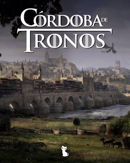 Ofrecen a los amantes de la serie 'Juego de Tronos' una nueva ruta guiada en Córdoba