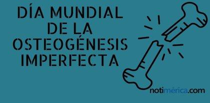6 de mayo: Día Mundial de la Osteogénesis Imperfecta, la enfermedad de los Huesos de Cristal