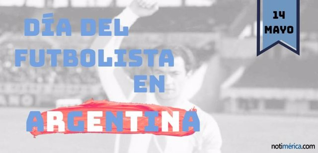 14 De Mayo: Día Del Futbolista En Argentina, ¿Cuál Es El Origen De Esta Efeméride?