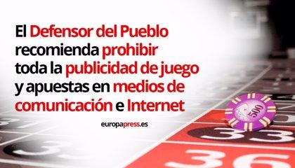 El Defensor del Pueblo recomienda prohibir toda la publicidad de juego y apuestas en medios, salvo la de SELAE y la ONCE