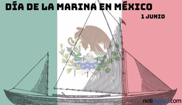 1 De Junio: Día De La Marina En México, ¿A Qué Hace Honor Esta Fecha?