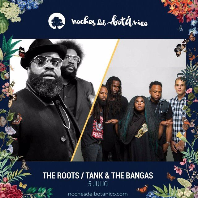 Sorteamos entradas para The Roots Y Tank & The Bangas en Noches del Botánico