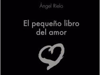 """Ángel Rielo: """"El amor que dura toda la vida no es mejor que el que dura un mes"""""""