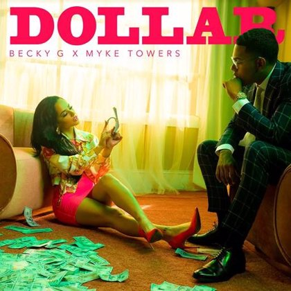 "Becky G le canta las cuarenta al ""picaflor"" Mike Towers en su nuevo single en castellano: Dollar"