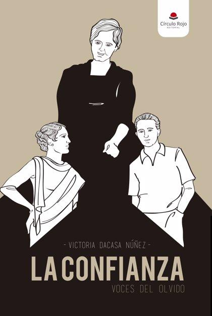 """La confianza: Voces del olvido"": Novela histórica con sello femenino"