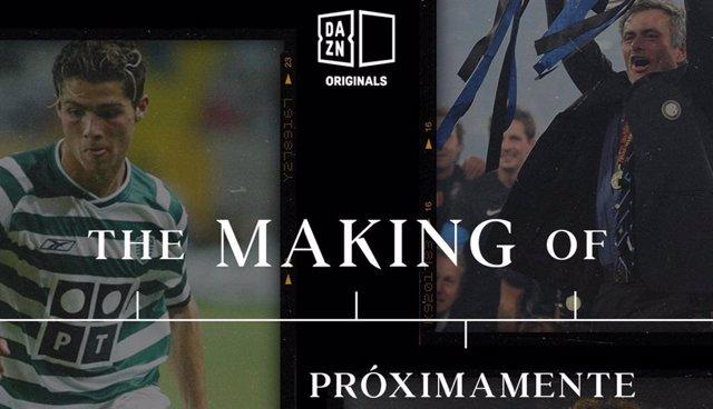 Cristiano Ronaldo, Mourinho y Neymar Jr, entrevistas en exclusiva en 'The Making Of', el primer DAZN Originals