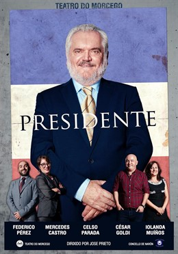 Cartel promocional de la obra 'Presidente', interpretada por el fallecido Celso Parada