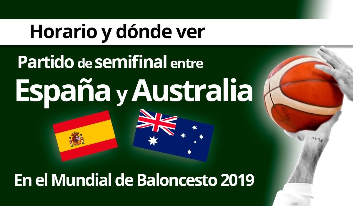 Horario y dónde ver las semifinales entre España y Australia en el Mundial de Baloncesto 2019