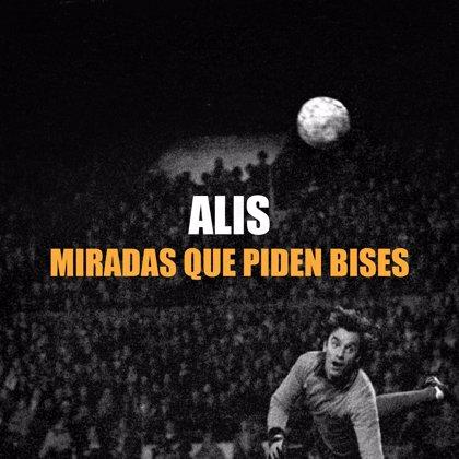 ALIS lanza 'Miradas que piden bises', segundo adelanto de 'Titulares indiscutibles'