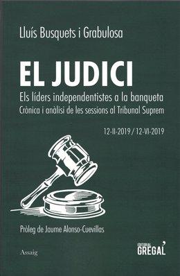 Portada del libro 'El judici. Els líders independentistes a la banqueta' (Editorial Gregal), de Lluís Busquets i Grabulosa, sobre el juicio del proceso independentista