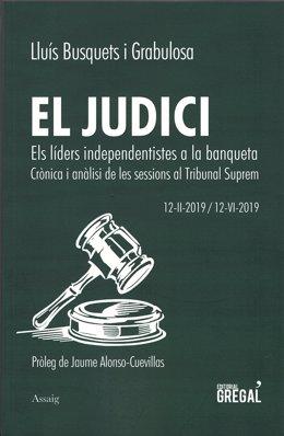 Portada del llibre 'El judici. Els líders independentistes a la banqueta' (Editorial Gregal), de Lluís Busquets i Grabulosa, sobre el judici del procés independentista.