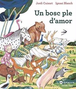 Arriba a les llibreries el conte de Jordi Cuixart i Ignasi Blanch 'Un bosc ple d'amor'.
