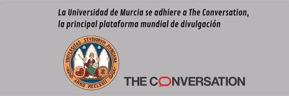 Universidad de Murcia se adhiere a The Conversation, la principal plataforma mundial de divulgación