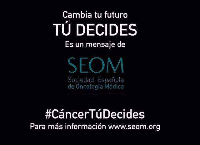 Campaña de la Sociedad Española de Oncología Médica (SEOM), bajo el nombre de 'Cambia tu futuro, tú decides', para reivindicar la importancia de la prevención del cáncer