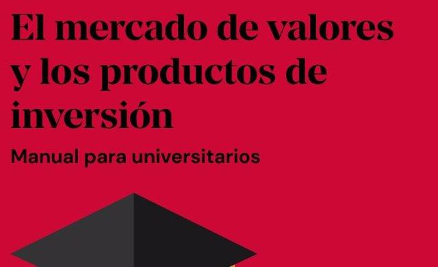 Portada del 'Manual del mercado de valores y los productos de inversión' para universtiarios de la CNMV